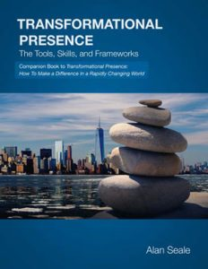 Transformational Presence: The Tools, Skills, and Frameworks